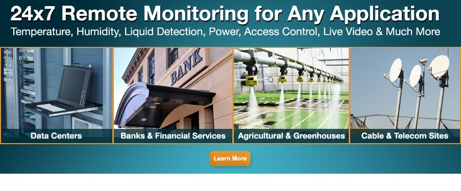 24x7 Remote Monitoring for Any Application - Temperature, Humidity, Liquid Detection, Power, Access Control, Live Video & Much More